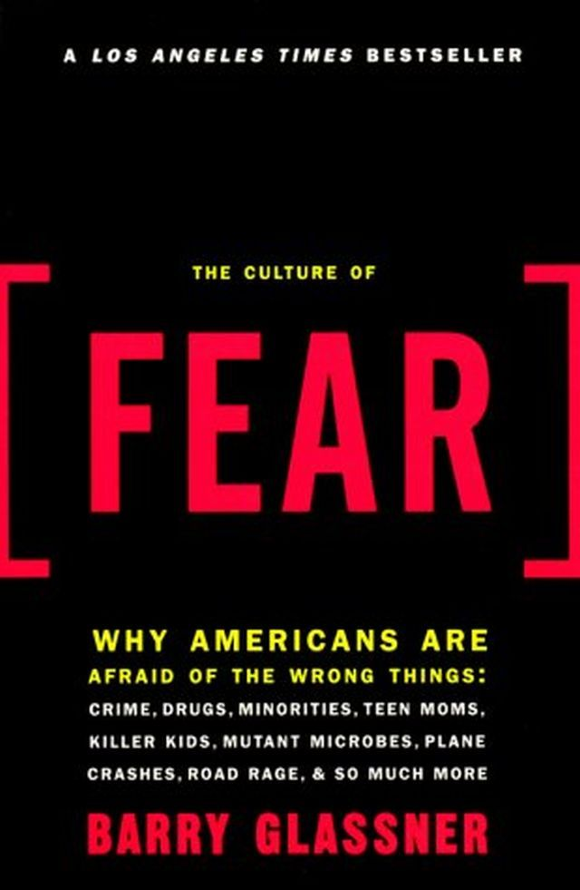 the culture of fear The bestselling book revealing why americans are so fearful, and why we fear the wrong things-now updated for the age of trumpin the age of trump, our society is defined by fear.