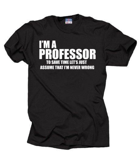 I'm a Professor T Shirt