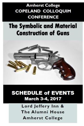 """The Social Life of Guns"" Conference at Amherst College"